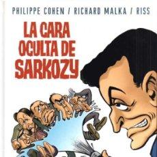 Cómics: LA CARA OCULTA DE SARKOZY - COHEN / MALKA / RISS - GLÉNAT 2007. Lote 39787468