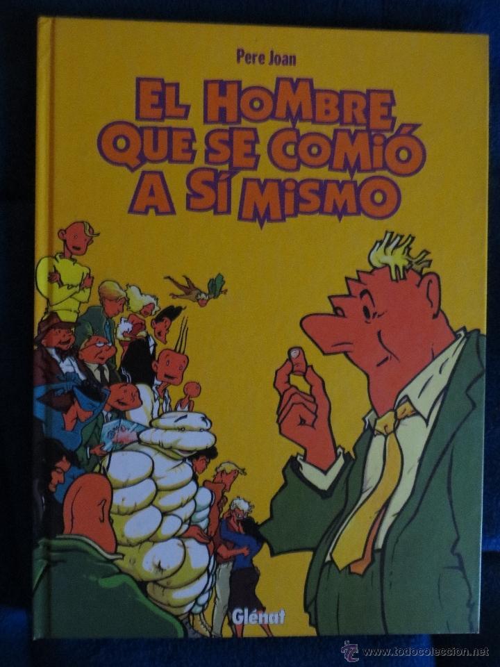 EL HOMBRE QUE SE COMIO A SI MISMO. PERE JOAN. GLENAT INTEGRAL. (Tebeos y Comics - Glénat - Autores Españoles)