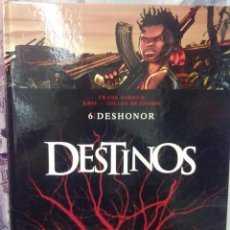 Cómics: DESTINOS - TOMO 6 -DESHONOR -TAPA DURA. Lote 40375066