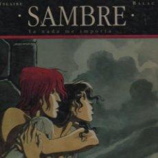 Cómics: SAMBRE : YA NADA ME IMPORTA ... DE YSLAIRE Y BALAC EDICIONES GLÉNAT. Lote 40679713