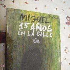 Cómics: MIGUEL 15 AÑOS EN LA CALLE. Lote 41018098