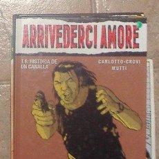Cómics: ARRIVEDERCI AMORE, CARLOTTO, CROVI, MUTTI. Lote 41417235