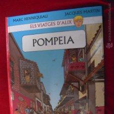 Cómics: ELS VIATGES D´ALIX - `POMPEIA - J. MARTIN & HENNIQUIAU - CARTONE - EN CATALAN. Lote 42704160