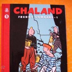 Cómics: CHALAND FREDDY LOMBARD Nº 1 - Y. CHALAND . INTEGRAL CONTIENE 3 HISTORIAS . GLENAT .. Lote 43857070