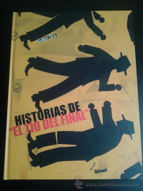 HISTORIAS DE EL TÍO DEL FINAL - GUILLEM CIFRÉ - GLENAT / EDT - OFERTA - NUEVO (Tebeos y Comics - Glénat - Autores Españoles)