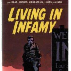 Cómics: LIVING IN INFAMY RAAB, HUGHES, KIRKPATRICK, LUCAS Y AUSTIN. Lote 44645880