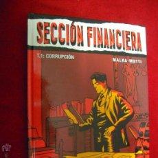 Cómics: SECCION FINANCIERA - T 1 CORRUPCION - MALKA & MUTTI - CARTONE. Lote 46396400