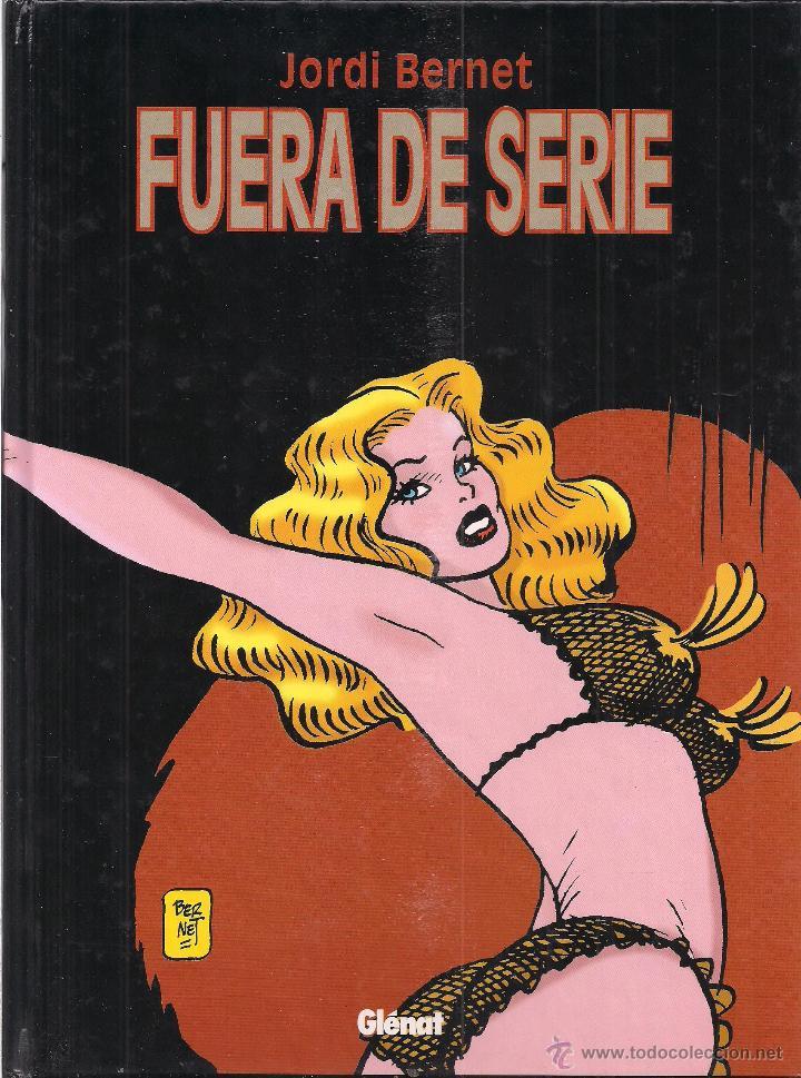 FUERA DE SERIE. JORDI BERNET. PERFECTO ESTADO (Tebeos y Comics - Glénat - Autores Españoles)
