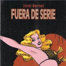 Cómics: FUERA DE SERIE. JORDI BERNET. PERFECTO ESTADO. Lote 48300619