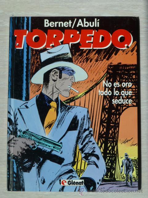 TORPEDO Nº 10. NO ES ORO TODO LO QUE SEDUCE, DE ENRIQUE S. ABULÍ Y JORDI BERNET (Tebeos y Comics - Glénat - Autores Españoles)