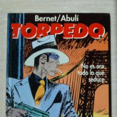 Cómics: TORPEDO Nº 10. NO ES ORO TODO LO QUE SEDUCE, DE ENRIQUE S. ABULÍ Y JORDI BERNET. Lote 48885464
