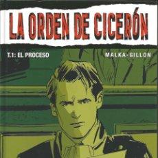 Cómics: LA ORDEN DE CICERÓN - T.1: EL PROCESO - MALKA / GILLON - GLÈNAT 2005. Lote 48937748