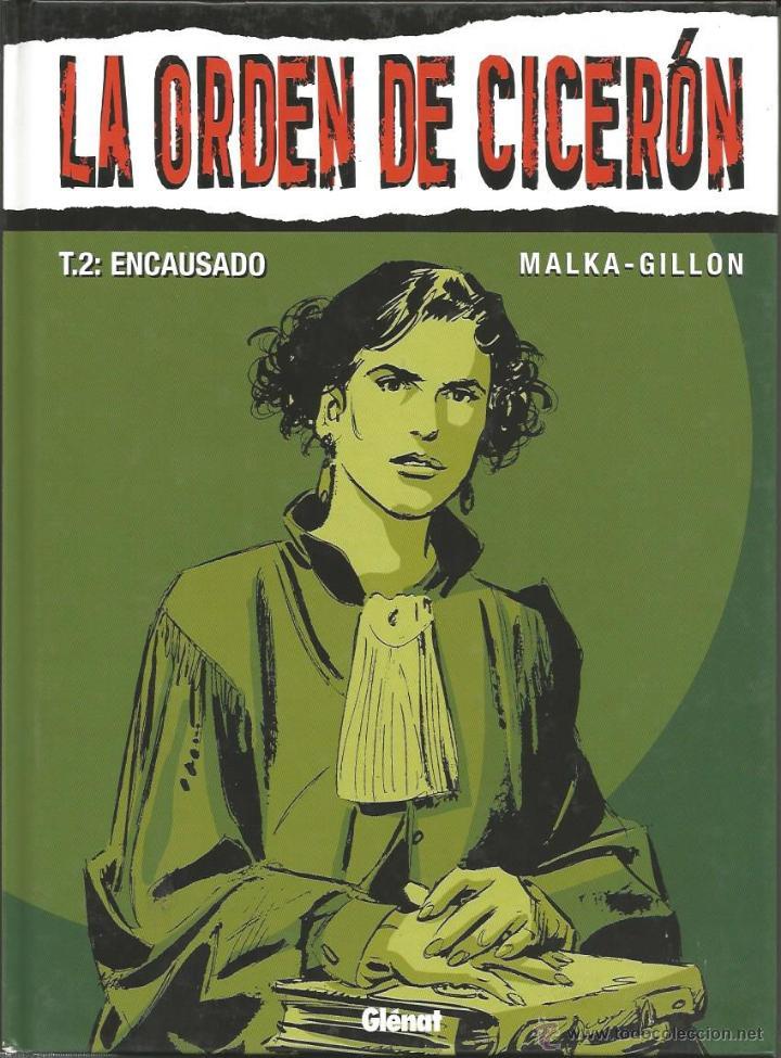LA ORDEN DE CICERÓN - T.2: ENCAUSADO - MALKA / GILLON - GLÈNAT 2006 (Tebeos y Comics - Glénat - Autores Españoles)