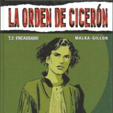 Cómics: LA ORDEN DE CICERÓN - T.2: ENCAUSADO - MALKA / GILLON - GLÈNAT 2006. Lote 48937755