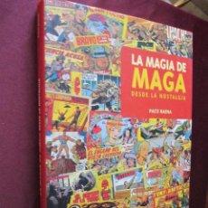 Cómics: LA MAGIA DE MAGA - DESDE LA NOSTALGIA - PACO BAENA - GLENAT 1ª ED. 2002 COMO NUEVO. Lote 48943490