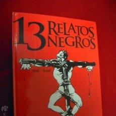 Cómics: 13 RELATOS NEGROS - ABULI & OSWAL - CARTONE. Lote 48972573