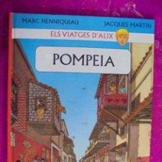 Cómics: ELS VIATGES D´ALIX - POMPEIA - HENNIQUIAU, MARC - MARTIN. JACQUES - A ESTRENAR - 2002. Lote 49469391