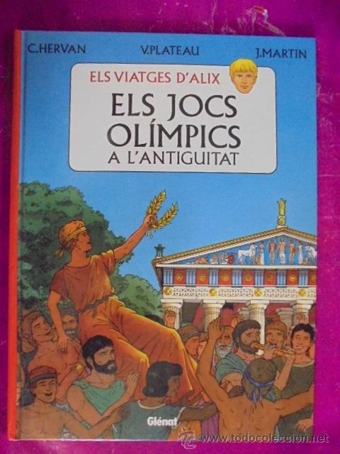 ELS VIATGES D´ALIX - JOCS OLIMPICS A L´ANTIGUITAT - HERVAN-PLATEAU - HAMMERSTEIN (Tebeos y Comics - Glénat - Autores Españoles)