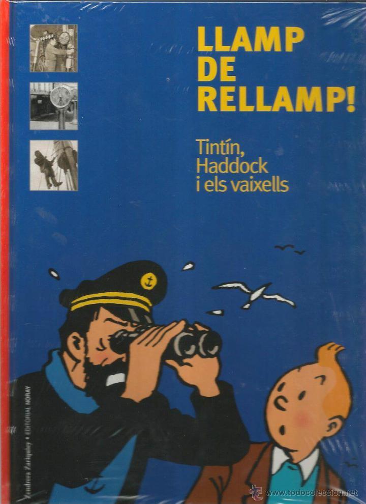LLAMP DE RELLAMP!, TINTÍN, HADDOCK I ELS VAIXELLS - ZENDRERA ZARIQUIEY EDITORIAL NORAY - EN CATALÁN (Tebeos y Comics - Glénat - Autores Españoles)