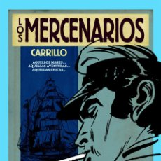 Cómics: LOS MERCENARIOS DE CARRILLO (EDT, 2012) 264 PÁGINAS. NUEVO. Lote 222289342