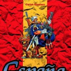 Cómics: ESPAÑA UNA GRANDE Y LIBRE, DE CARLOS GIMÉNEZ (GLÉNAT, 1999) TAPA DURA. NUEVO. Lote 179101185