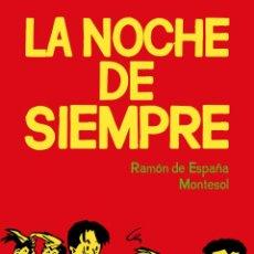 Cómics: LA NOCHE DE SIEMPRE (EDT) DE MONTESOL Y RAMÓN DE ESPAÑA. Lote 54257346