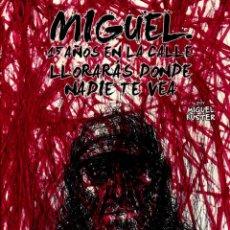 Cómics: MIGUEL 15 AÑOS EN LA CALLE: LLORARÁS DONDE NADIE TE VEA (GLÉNAT, 2011) DE MIGUEL FUSTER. Lote 179106838