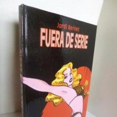 Cómics: FUERA DE SERIE (JORDI BERNET) GLÈNAT, 2000 OFRT . Lote 98224927