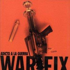 Cómics: WARFIX. ADICTO A LA GUERRA (GLÉNAT, 2008) DE DAVID AXE Y STEVEN OLEXA.. Lote 64191109