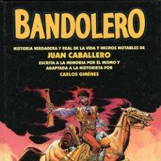 Cómics: BANDOLERO: HISTORIA VERDADERA Y HECHOS NOTABLES DE JUAN CABALLERO (GLÉNAT,2002) DE CARLOS GIMÉNEZ. Lote 179101325