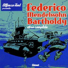 Cómics: FEDERICO MENDELSSOHN BARTHOLDY DE ALFONSO FONT (GLÉNAT, 2007) TAPA DURA. 72 PGS.. Lote 89316519
