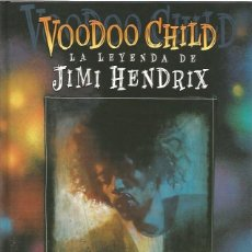 Cómics: VOODOO CHILD: LA LEYENDA DE JIMI HENDRIX (GLENAT,2006) - BILL SIENKIEWICZ. Lote 55084021