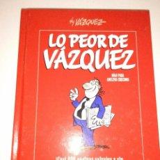 Cómics: COMIC RECOPILATORIO LO PEOR DE VAZQUEZ (DESCATALOGADO). Lote 55353637
