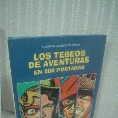 Cómics: SALVADOR VÁZQUEZ DE PARGA: LOS TEBEOS DE AVENTURAS EN 200 PORTADAS. Lote 56713231