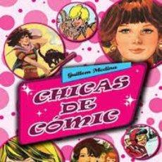Cómics: CHICAS DE COMIC ,GUILLEM MEDINA GALLARDO , GLENAT ESPAÑA, 2010. Lote 57188058
