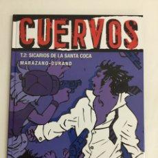 Cómics: CUERVOS (TOMO 2): SICARIOS DE LA SANTA COCA - MARAZANO, DURAND - COLECCIÓN VIÑETAS NEGRAS - GLÉNAT. Lote 57252814