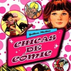 Cómics: CHICAS DE COMIC, DE GUILLEM MEDINA (GLÉNAT, 2010). Lote 179105680