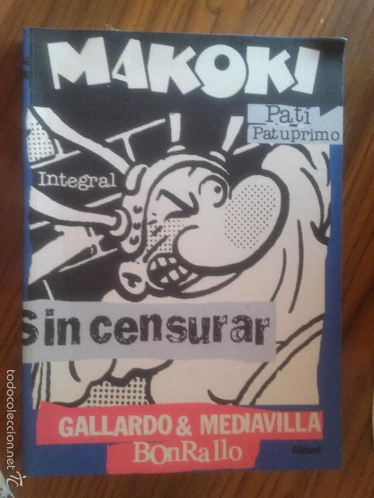 MAKOKI. PA TI. PA TU PRIMO. SIN CENSURAR. GALLARDO & MADIAVILLA & BONRALLO. TOMO. BUEN ESTADO. RARO (Tebeos y Comics - Glénat - Autores Españoles)