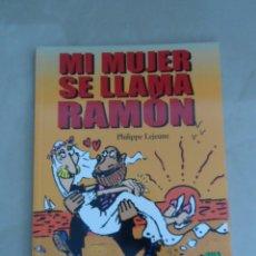 Cómics: MI MUJER SE LLAMA RAMÓN - POSIBLE ENVÍO GRATIS - GLÉNAT - PHILIPPE LEJEUNE. Lote 58712996