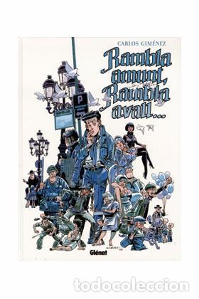 RAMBLA AMUNT, RAMBLA AVALL... (2007) - CARLOS JIMENEZ - ISBN: 9788484499565 (Tebeos y Comics - Glénat - Autores Españoles)