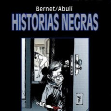 Cómics: HISTORIAS NEGRAS, DE JORDI BERNET Y ABULÍ (GLÉNAT,1997). Lote 122064891