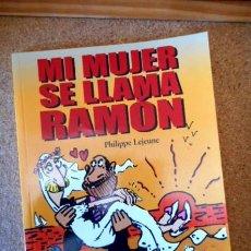 Comics : MI MUJER SE LLAMA RAMÓN ( PHILIPPE LEJEUNE ). Lote 70573549