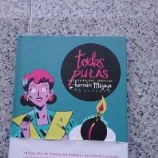 Cómics: TODAS PUTAS. MIGOYA Y 15 AUTORAS. DIB-BUKS, 2014. TAPA DURA.. Lote 75729511