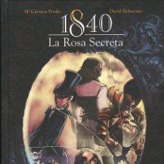 Cómics: 1840, LA ROSA SECRETA, DE CARMEN PARDO Y DAVID BELMONTE (EDT, 2013) TAPA DURA. 104 PGS.. Lote 179098908