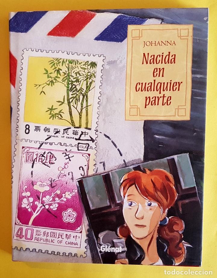 NACIDA EN CUALQUIER PARTE, DE JOHANNA (GLÉNAT, 2007) TAPA DURA Y SOBRECUBIERTA. NUEVO (Tebeos y Comics - Glénat - Comic USA)