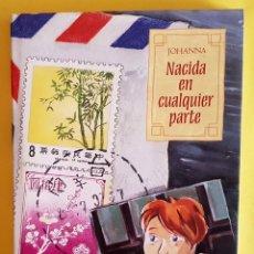 Cómics: NACIDA EN CUALQUIER PARTE, DE JOHANNA (GLÉNAT, 2007) TAPA DURA Y SOBRECUBIERTA. NUEVO. Lote 84554552