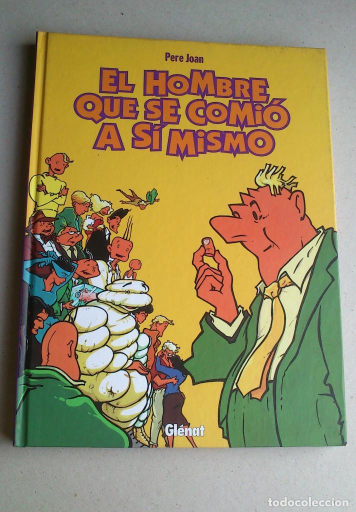 EL HOMBRE QUE SE COMIÓ A SÍ MISMO - PERE JOAN - GLÉNAT - INTEGRAL - 1999 - NUEVO (Tebeos y Comics - Glénat - Autores Españoles)