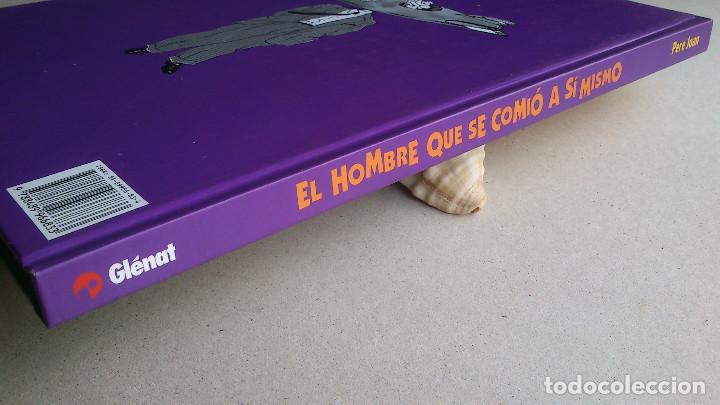 Cómics: EL HOMBRE QUE SE COMIÓ A SÍ MISMO - PERE JOAN - GLÉNAT - INTEGRAL - 1999 - NUEVO - Foto 15 - 85787536