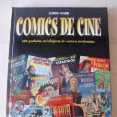 Cómics: COMICS DE CINE / JORGE GARD / GLENAT / 100 PORTADAS ANTOLOGICAS DE COMICS MEXICANOS. Lote 86910184
