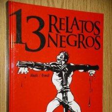 Cómics: 13 RELATOS NEGROS, ABULÍ / OSWAL, ED. GLENAT, AÑO 2003, ERCOM C9. Lote 135099429